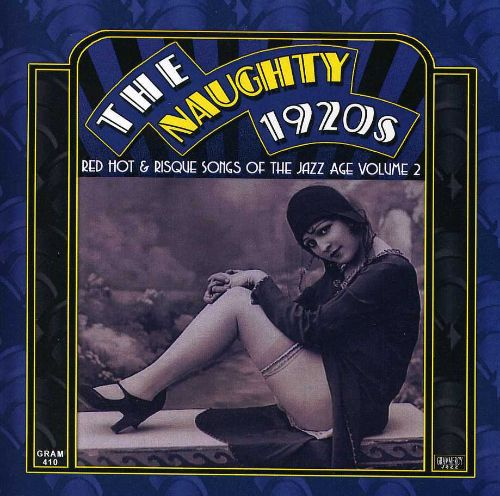 Naughty 1920s: Red Hot & Risque Songs, Vol. 2