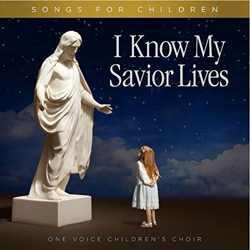 I Know My Savior Lives: Songs for Children