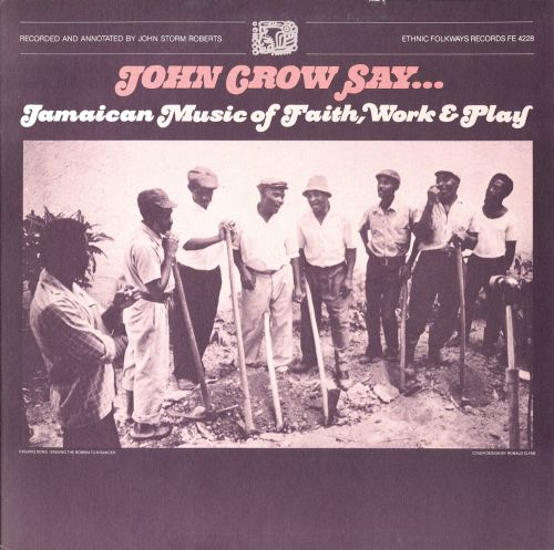 John Crow Say: Jamaican Music of Faith, Work and Play