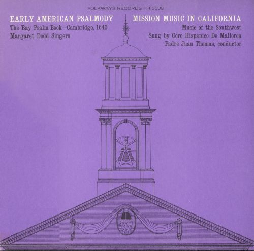 Early American Psalmody: The Bay Psalm Book (Mission Music in California)