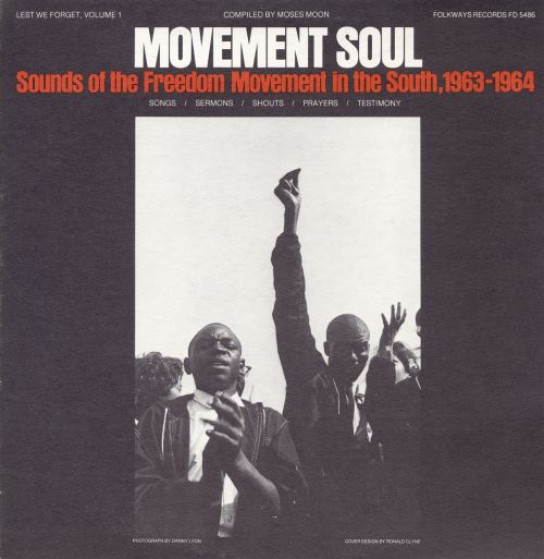 Lest We Forget, Vol. 1: Movement Soul, Sounds of the Freedom Movement in the South, 1963-64