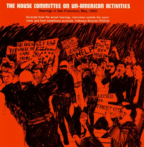 The House Committe on Un-American Activities: Hearings in San Francisco, May 1960