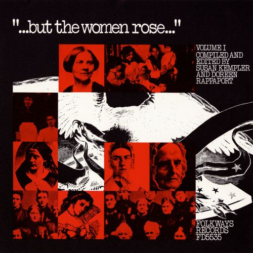 But the Women Rose, Vol. 1: Voices of Women in American History