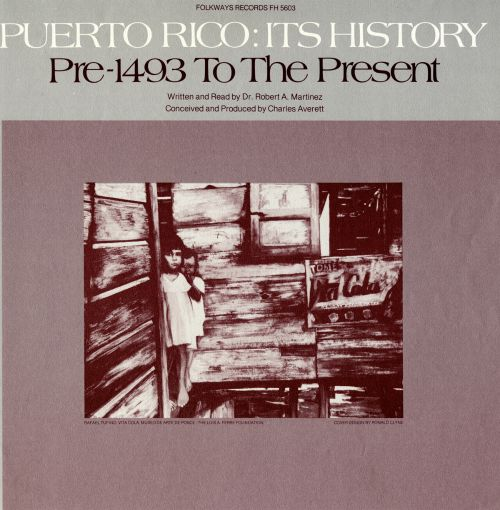 Puerto Rico: Its History Pre-1943 to the Present