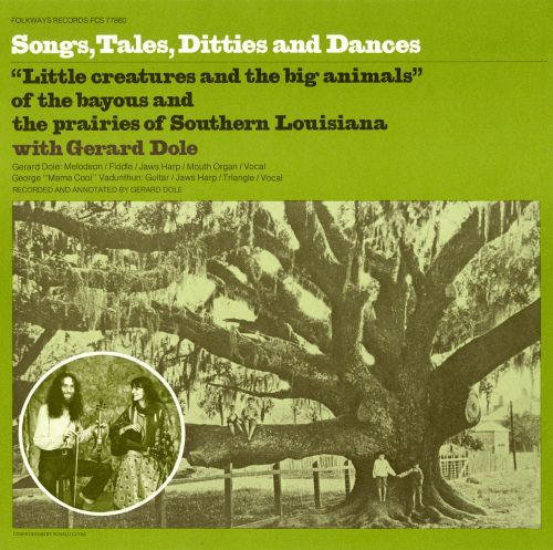 Songs, Tales, Ditties and Dances: From Louisiana