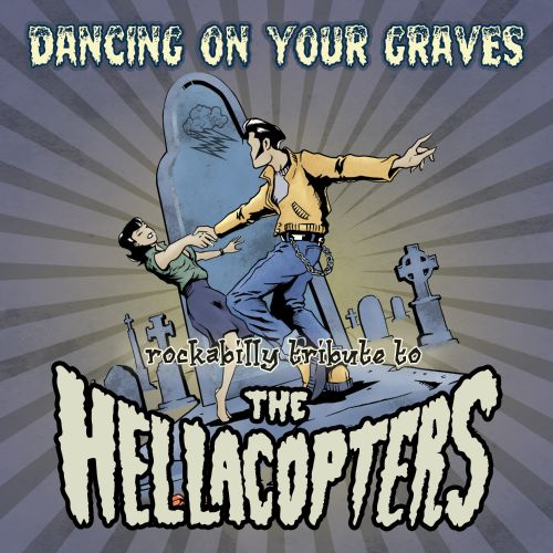 Dancing on Graves: Hellacopters Rockabilly Tribute