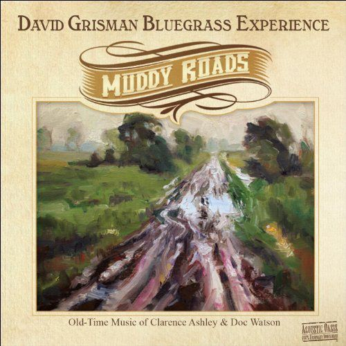 Muddy Roads: Old-Time Music of Clarence Ashley & Doc Watson