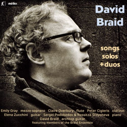 David Braid: Songs, Solos + Duos