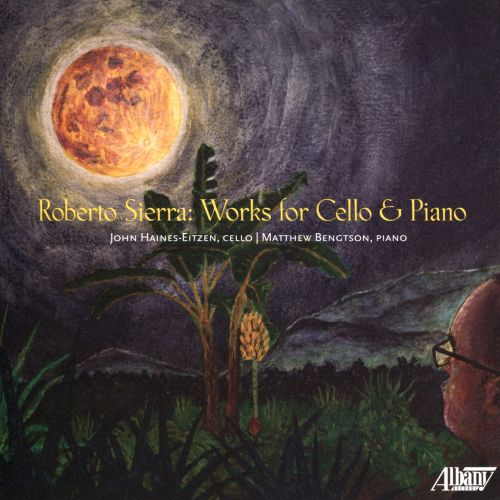 "Sierra Duo's ""Robert Sierra: Works for Cello and Piano"