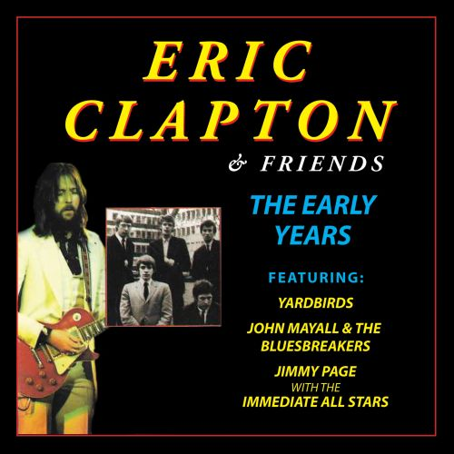 eric clapton friends the early years eric clapton songs reviews credits allmusic. Black Bedroom Furniture Sets. Home Design Ideas