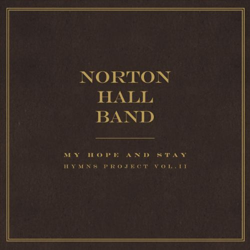 My Hope and Stay: Hymns Project, Vol. 2