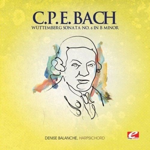 C.P.E. Bach: Wuttemberg Sonata No. 6 in B minor