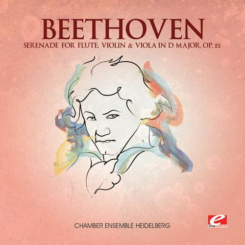 Beethoven: Serenade for Flute, Violin & Viola in D major, Op. 25