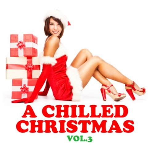 Chilled Christmas, Vol. 3
