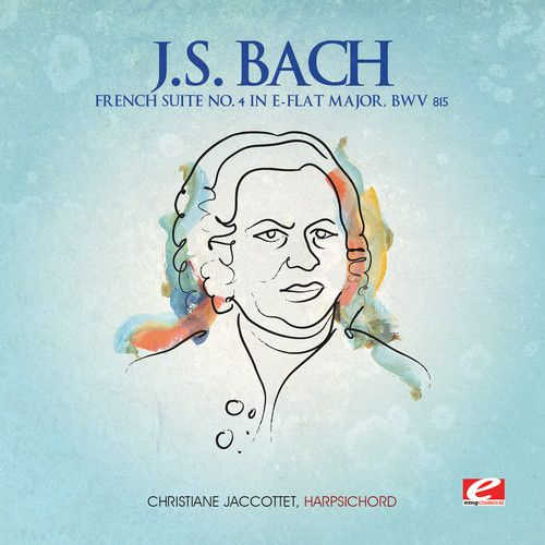 J.S. Bach: French Suite No. 4 in E flat major, BWV 815