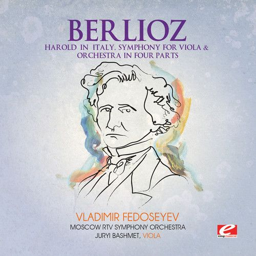 Berlioz: Harold in Italy, Symphony for Viola & Orchestra in Four Parts