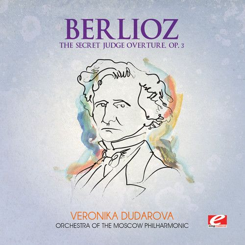 Berlioz: The Secret Judge Overture, Op. 3