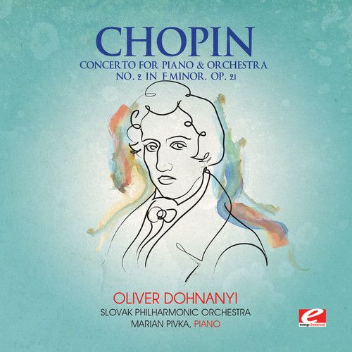 Chopin: Concerto for Piano & Orchestra No. 2 in F minor, Op. 21