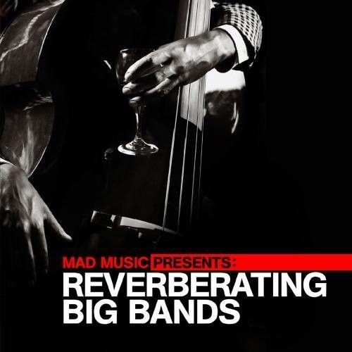 Mad Music: Reverberating Big Bands