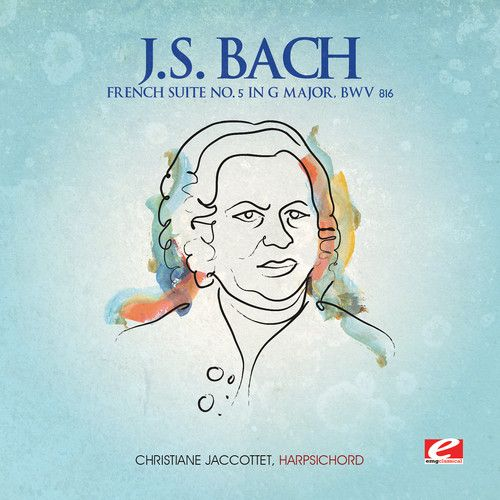 J.S. Bach: French Suite No. 5 in G major, BWV 816