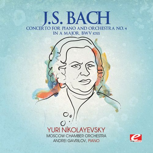 Bach: Piano Concerto No. 4 in A major, BWV 1055