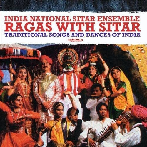 Ragas with Sitar: Traditional Songs and Dances