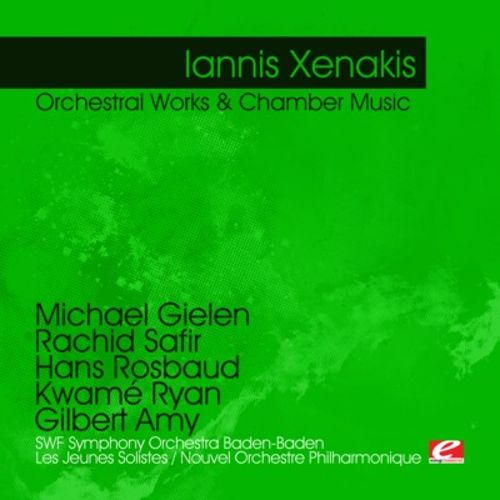 Iannis Xenakis: Orchestral Works & Chamber Music