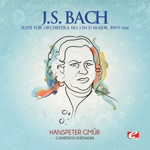 J.S. Bach: Suite for Orchestra No. 3 in D major, BWV 1068