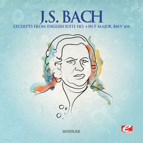 J.S. Bach: Excerpts from English Suite No. 4 in F major, BWV 809