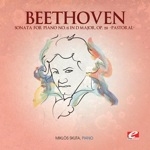 Beethoven: Sonata for Piano No. 15 in D major, Op. 28 'Pastoral'
