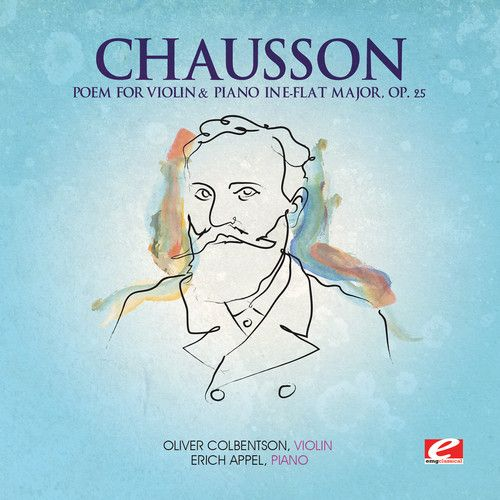 Chausson: Poem for Violin & Orchestra in E-flat major, Op. 25