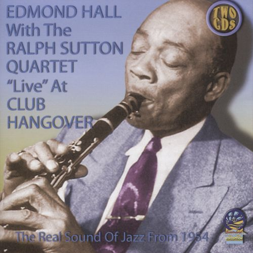 Image result for Edmond Hall with the Ralph Sutton Quartet 'Live' At Club Hangover.