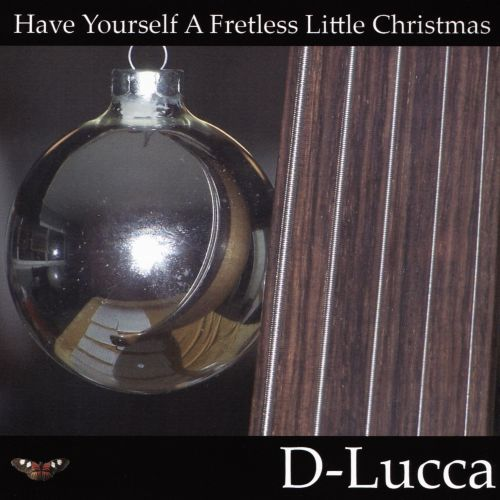 Have Yourself a Fretless Little Christmas