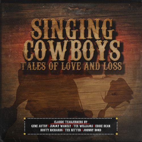 Singing Cowboys: Tales of Love & Loss