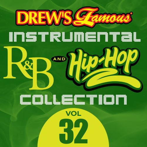 Drew's Famous Instrumental R&B and Hip-Hop Collection, Vol  32