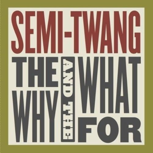Why & the What For