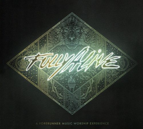 Fully Alive: A Forerunner Music Worship Experience