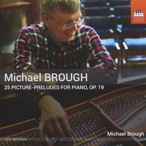 Michael Brough: 25 Picture-Preludes for Piano, Op. 19