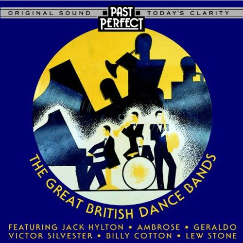 The Great British Dance Bands [Past Perfect]