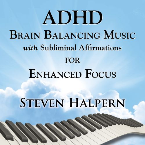 ADHD Brain Balancing Music With Subliminal Affirmations for Enhanced